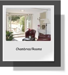 Chambres/Rooms